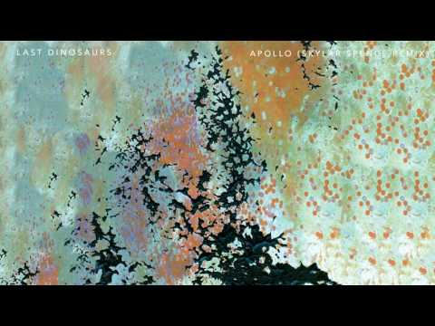 Last Dinosaurs - Apollo (Skylar Spence Remix)