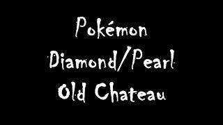 Pokémon Diamond/Pearl - Old Chateau