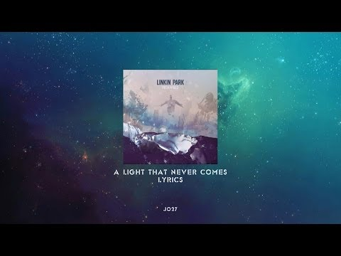 Linkin Park - A light that never comes (Lyrics)