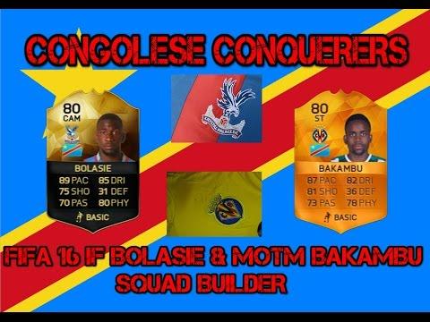 FIFA 16 Squad Builder Bolasie & Bakambu The Congolese Conquerors