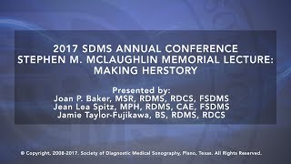 2017 SDMS Annual Conference - Stephen M  McLaughlin Memorial Lecture: Making HERstory