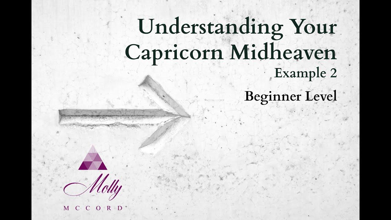 Capricorn Midheaven 2 Beginner Level Understanding Your