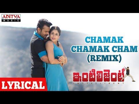 Chamak Chamak Cham (Remix) Lyrical | Inttelligent Songs | Sai Dharam Tej, Lavanya Tripati