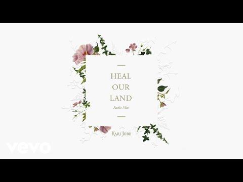 Kari Jobe - Heal Our Land (Radio Mix/Audio)
