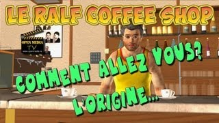 Le Ralf Coffee Shop - Episode 003 - Comment allez vous?   L