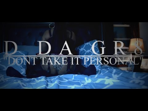 D Da Gr8 - Dont Take This Personal (Ft. Scraps) (Official Video) Shot By @A_KAM_VISUAL