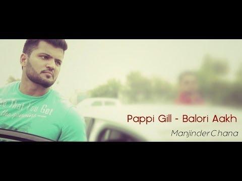 Pappi Gill - Balori Aakh