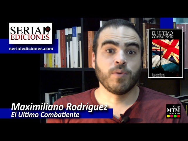 El Último Combatiente - Maximiliano Rodríguez