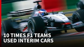 "10 times F1 teams employed ""interim"" cars"