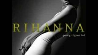Rihanna - Good Girl Gone Bad - Part Two - Push Up On Me