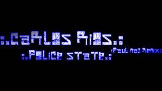Carlos Rios - Police State (Paul Mac Remix)