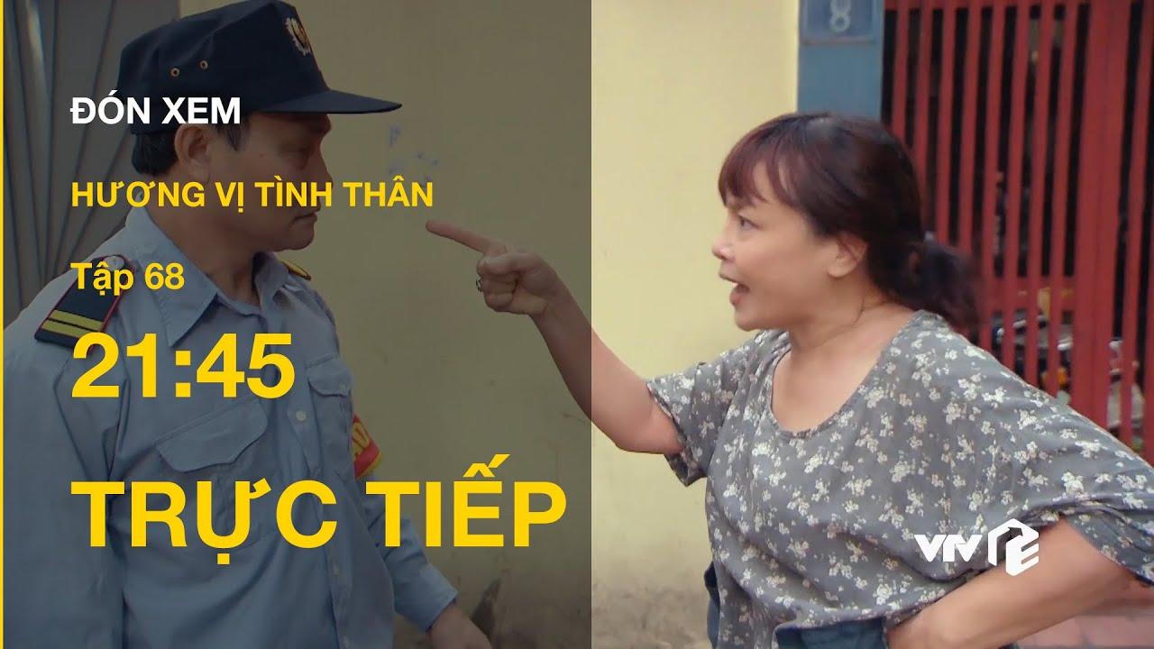 TRỰC TIẾP VTV1 | TẬP 68: Hương Vị Tình Thân  - Bà Bích bị bắt vì tấn công bà Sa