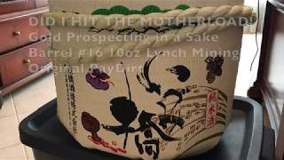 Gold Prospecting in a Sake Barrel #17 2lb Jackpot Paydirt from Goldn Paydirt