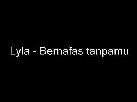 'Cover And Lyric' Lyla - Bernafas Tanpamu