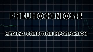 Pneumoconiosis (Medical Condition)