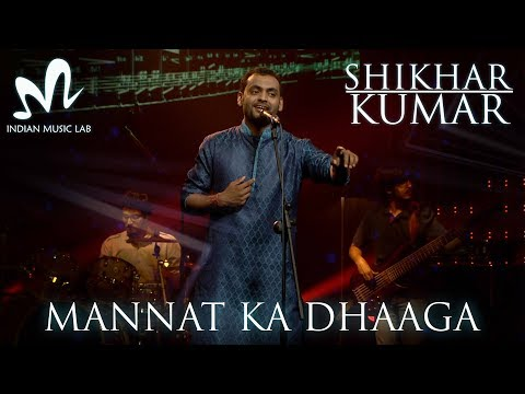 Mannat Ka Dhaaga | Indian Music Lab | Artist Of The Month | Latest hindi song 2017 | Shikhar Kumar