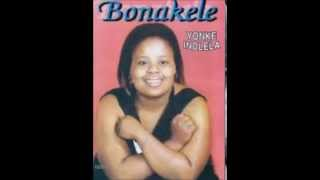 Download BONAKELE YONKINDLELA MP3 song and Music Video