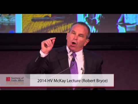 2014 HV McKay Lecture delivered by Robert Bryce