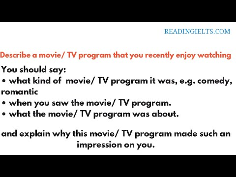 Describe a movie TV program that you recently enjoy watching | IELTS Speaking Part 2