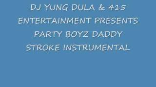 PARTY BOYZ- DADDY STROKE INSTRUMENTAL