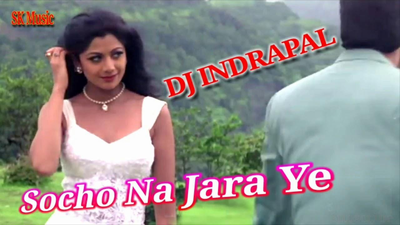 Download Dj Remix Socho Na Jara Ye Dj Indrapal Firozabad SK music