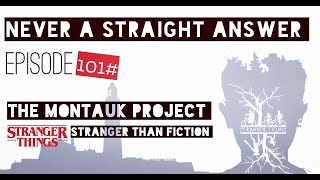 101# The Montauk project | stranger things, stranger than fiction