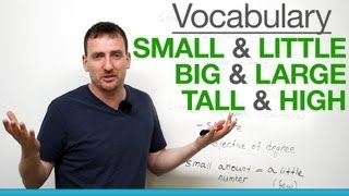 6 confusing words - small & little, big & large, tall & high