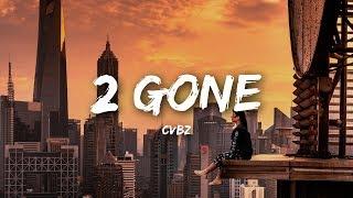 CVBZ - 2 Gone (Lyrics)