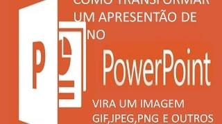 Como transformar uma apresentação do Power Point em um Imagem