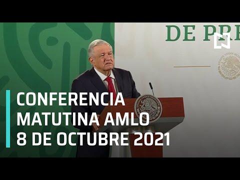 AMLO Conferencia Hoy / 8 de Octubre 2021