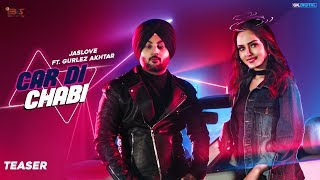 Car Di Chabi : Jaslove Ft. Gurlez Akhtar (Teaser) Latest Bhangra Songs 2019