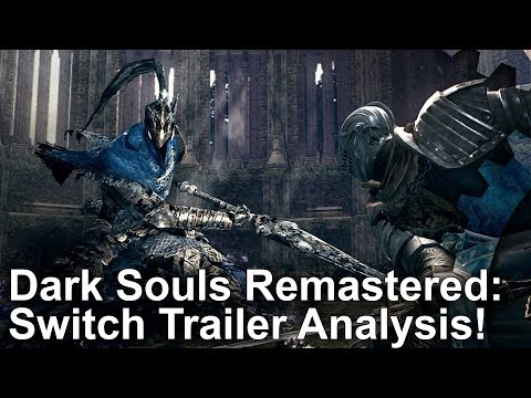 Dark Souls Remastered: Switch Trailer Analysis + Xbox 360 Graphics Comparison!