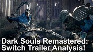 Dark Souls Remastered: Switch Trailer Analysis + Xbox 360 Graphics Comparison!
