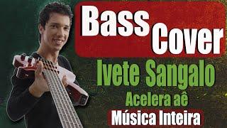 Ivete Sangalo - Acelera aê (Bass Cover) Lucas Lima #04