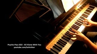 Скачать Psycho Pass ED2 All Alone With You Piano Transcription
