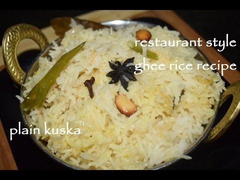 Ghee Rice / ಗೀರೈಸ್ /Restaurant Style Ghee Rice Recipe / Plain Kuska Recipe/plain Pulao