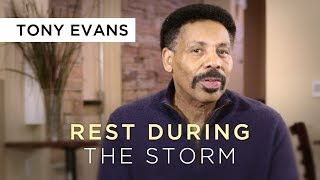 How to Rest During the Storm | Devotional Video by Tony Evans