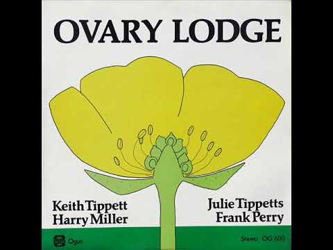 Ovary Lodge (Keith Tippett-Julie Tippetts-Harry Miller-Frank Perry) [full]