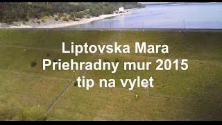 Liptovsky Mikulas - Liptovska Mara - Priehradny mur
