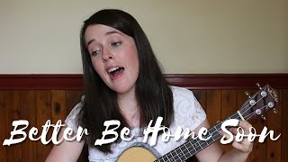 Better Be Home Soon - Crowded House Cover (Ukulele)