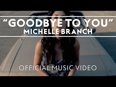 Michelle Branch - Goodbye To You [Official Music Video]