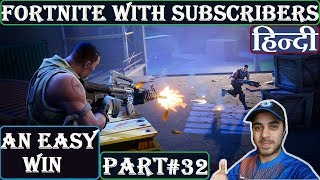 An Easy Win | FORTNITE WITH SUBSCRIBERS | HINDI | Part 32 Ps4
