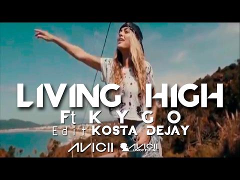 A V I C I I - LIVING HIGH Ft KYGO   Kosta Dejay  