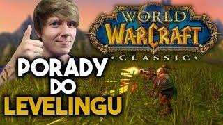 Przydatne Porady Do Levelowania w WoW Classic!