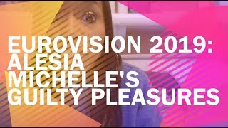 EUROVISION 2019: Alesia Michelle's Guilty Pleasures