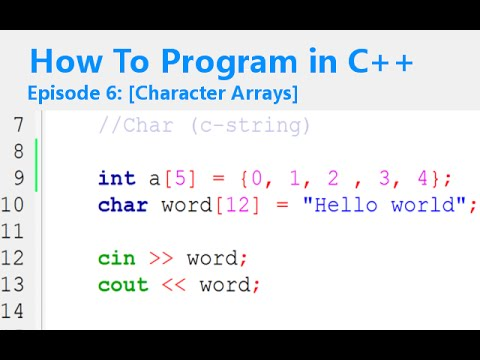 How To Program In C++ Episode 6 [Character Arrays]
