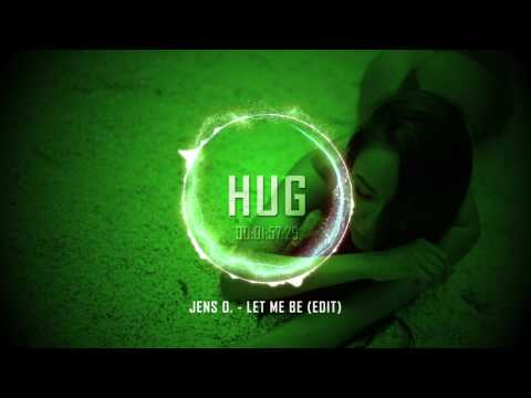 Jens O. - Let Me Be (Edit)