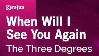 Download Karaoke When Will I See You Again - The Three Degrees * MP3 song and Music Video