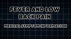 Fever and Low back pain (Medical Symptom)
