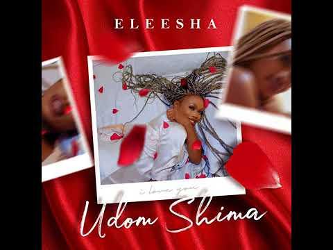 Download Eleesha - Udom Shima (I love you)